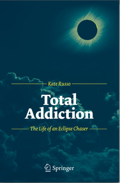Total Addiction:  The Life of an Eclipse Chaser