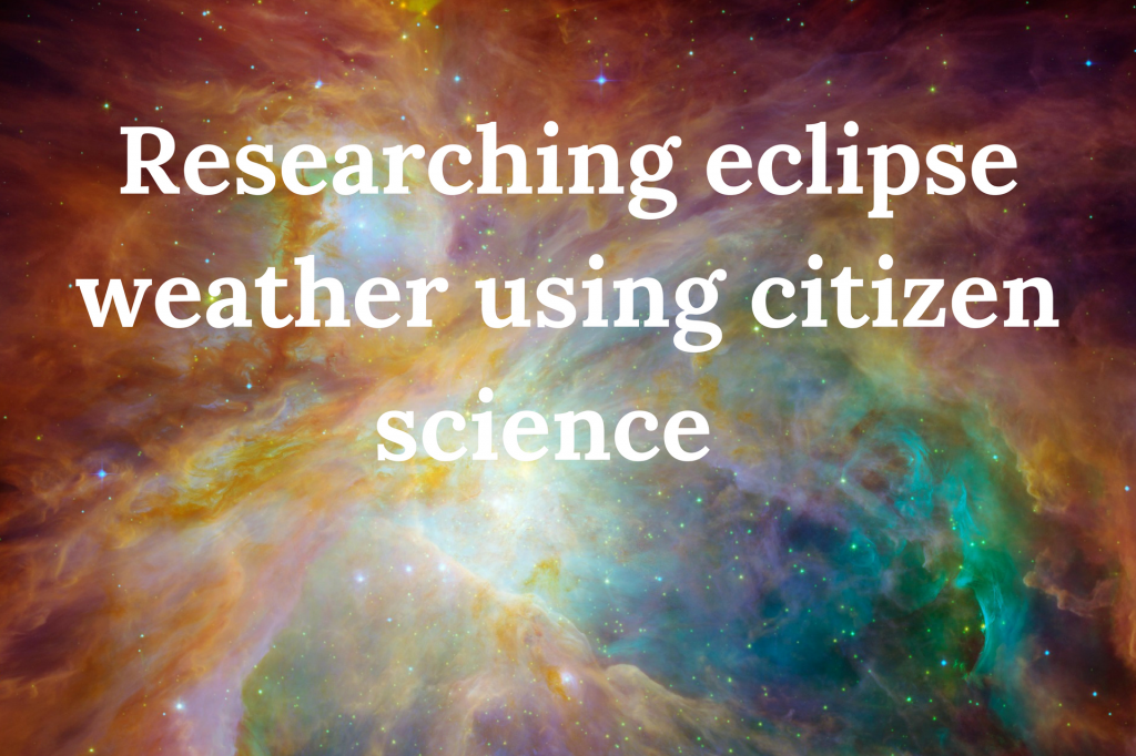 eclipse research, weather, citizen science, Dr Kate Russo
